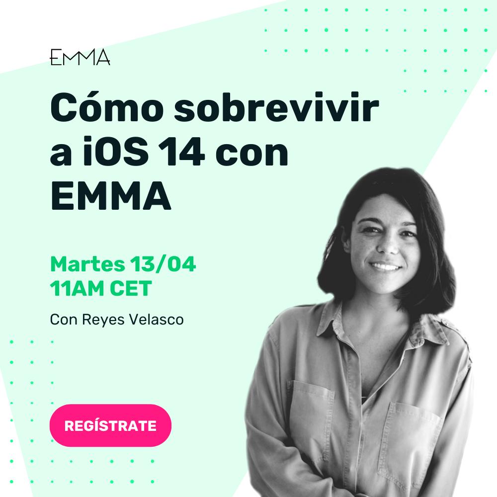 Webinar EMMA: Como sobrevivir a iOS 14 y los cambios en el IDFA