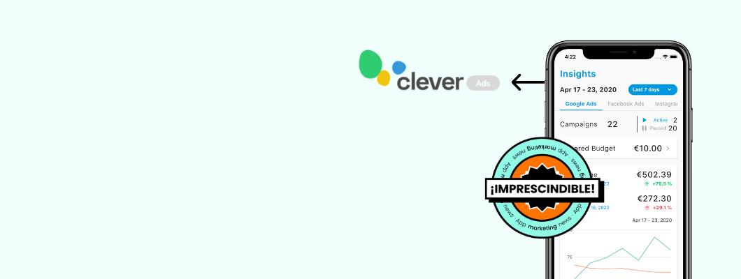 Clever Ads Manager: Controla todas tus campañas de publicidad desde una sola app